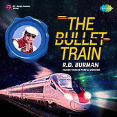 The Bullet Train - R. D. Burman de Various Artists