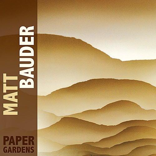 Paper Gardens by Matt Bauder
