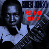 Red Hot Blues by Robert Johnson