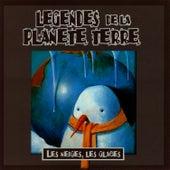 Legendes De La Planete Terre, Les Neiges, Les Glaces de Les Conteurs