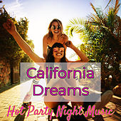 California Dreams – Hot Party Night Music de Various Artists