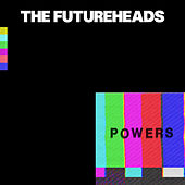 Powers by The Futureheads