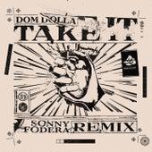 Take It (Sonny Fodera Remix) by Dom Dolla