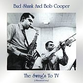 The Swing's To TV (Remastered 2019) by Bud Shank