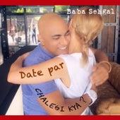 Date Par Chalegi Kya de Baba Sehgal