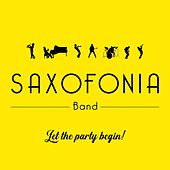Let the Party Begin! von Saxofonia Band