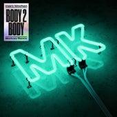 Body 2 Body (MEDUZA Remix) by MK