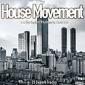 House Movement (The Coolest Rhythms in Town) von Various Artists