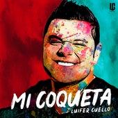 Mi Coqueta von Luifer Cuello