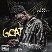 G.O.A.T (Gotta Over Analyze Things) by CEO Trayle