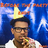 Before the Party Ends von Jared