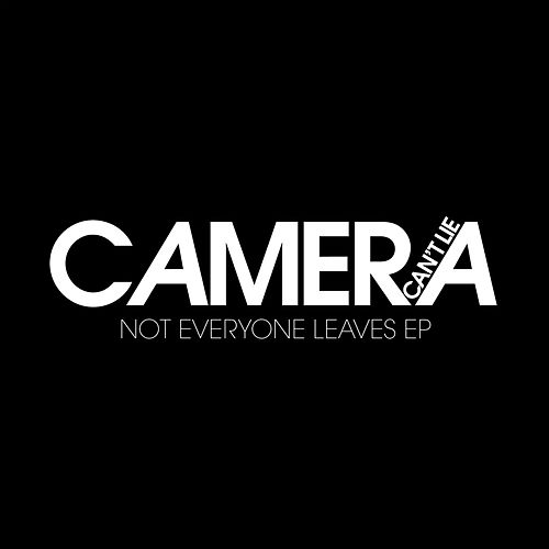 Not Everyone Leaves by Camera Can't Lie