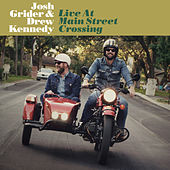 Live at Main Street Crossing by Josh Grider
