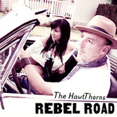 Rebel Road by The HawtThorns