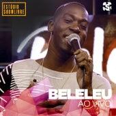 Beleleu no Estúdio Showlivre (Ao Vivo) by Beleleu