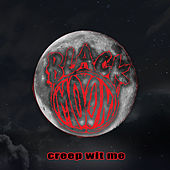 Creep Wit Me by Black Moon