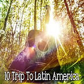 10 Trip to Latin America de Instrumental