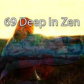 69 Deep in Zen von Lullabies for Deep Meditation