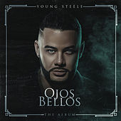 Ojos Bellos ( The Album ) by Young Steele