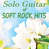 Solo Guitar of Soft Rock Hits by Instrumental Pop Players