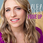 I Give Up de Laura Story