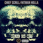 Break Em Off (feat. Hitman Holla) von Chief Scrill