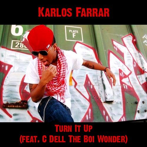 Turn It Up (feat. C Dell The Boi Wonder) by Karlos Farrar