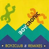 Boyzclub Remixes de Boytronic
