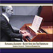 Fantasies & Illusions: Bach's Sons and the Fortepiano by Slobodan Jovanović