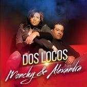 Dos Locos de Monchy & Alexandra