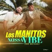 Nossa Vibe by Los Manitos