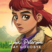 Say Goodbye by Lisa Peterson