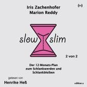 Slow Slim (Der 12-Monats-Plan zum Schlankwerden und Schlankbleiben - 2 von 2) von Marion Reddy