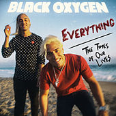 Everything by Black Oxygen
