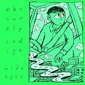 Wide Eyes by Obscurely Indigo