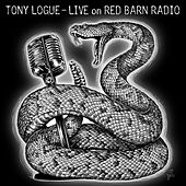 Live on Red Barn Radio de Tony Logue