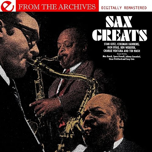 Sax Greats - From The Archives (Digitally Remastered) by Various Artists