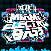 Pretty Tony Presents Miami Electro Bass Classics (Digitally Remastered) von Various Artists