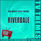 The Main Title Theme - Riverdale de TV Themes