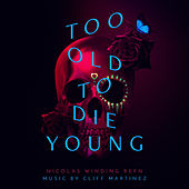 Too Old To Die Young (Original Series Soundtrack) von Various Artists