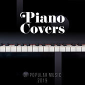 Piano Covers of Popular Music 2019: Beautiful, Well-known Songs in New Arrangements, Magical Sounds of Piano & Violin by Instrumental, Relaxing Piano Music, Peaceful Piano