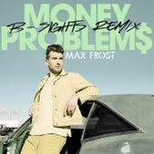 Money Problems (B-Sights Remix) von Max Frost