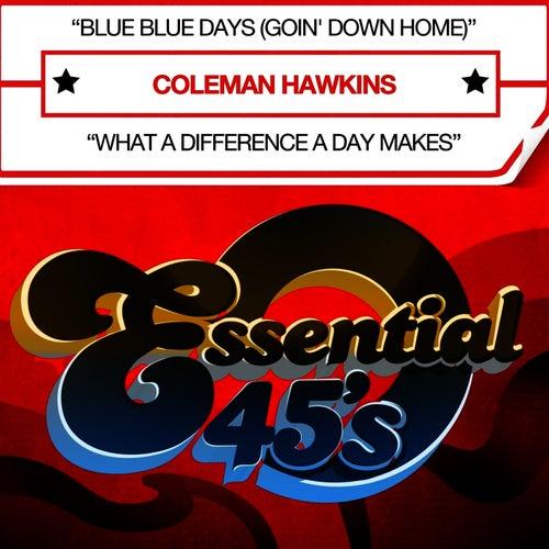 Blue Blue Days (Goin' Down Home) (Digital 45) - Single by Coleman Hawkins