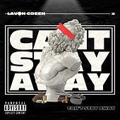 Can't Stay Away de Lavon Green