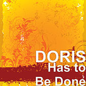 Has to Be Done de Doris