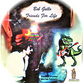 Friends for Life by Bob Gallo