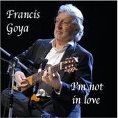 I'm not in Love von Francis Goya