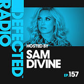 Defected Radio Episode 157 (hosted by Sam Divine) by Various Artists
