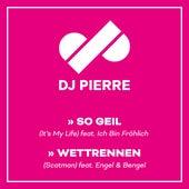 So Geil / Wettrennen von DJ Pierre