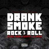 Drank, Smoke, Rock & Roll de Joe Weed